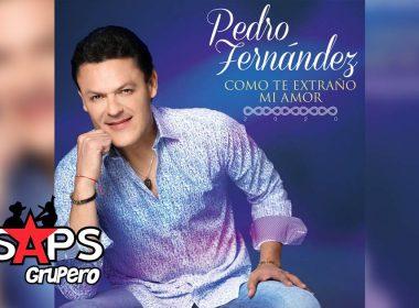 Pedro Fernández, Como Te Extraño Mi Amor
