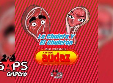 La Chuleta y El Chuletón, Grupo Audaz de Rigo Domínguez
