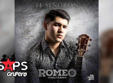 El Señorón, Romeo Beltrán