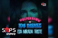 Esa Mirada Triste, El Súper Show de Los Váskez