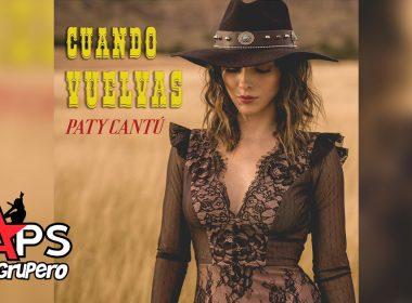 Paty Cantú - Cuando Vuelvas