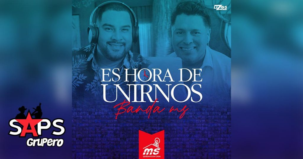 """""""Es Hora De Unirnos"""", Banda MS"""