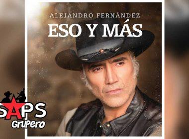 Eso Y Más, Alejandro Fernández
