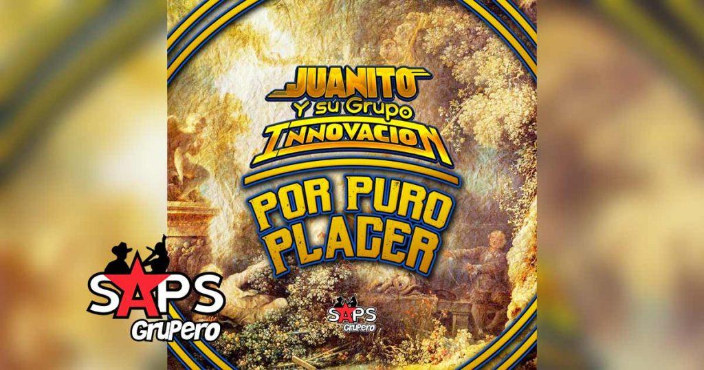 Por Puro Placer, Juanito y su Grupo Innovación