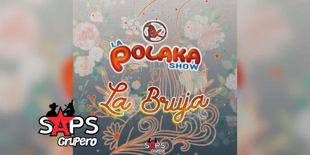 La Bruja, La Polaka Show