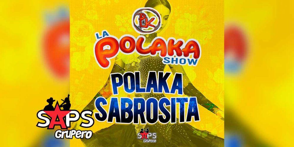 Polaka Sabrosita, La Polaka Show