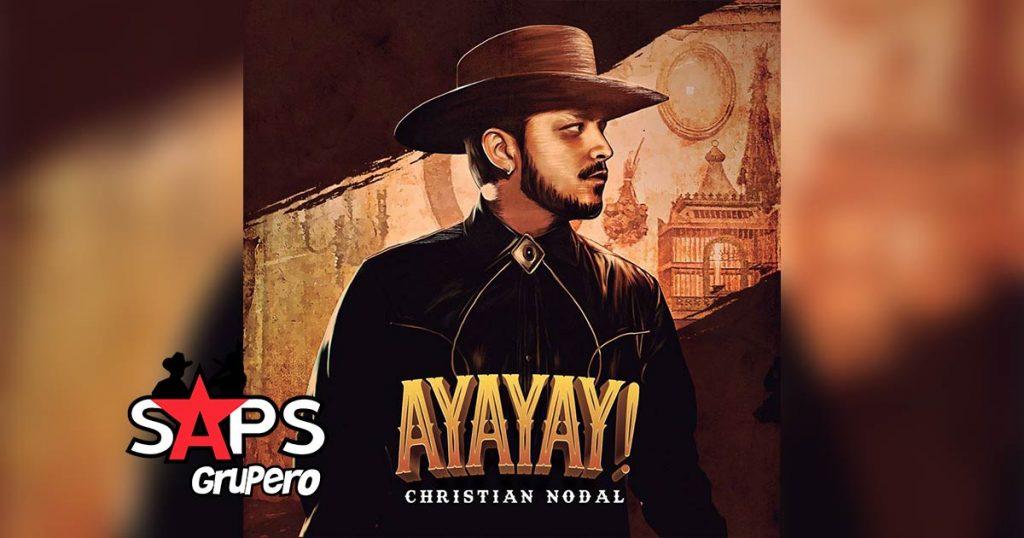 Letra Ayayay - Christian Nodal