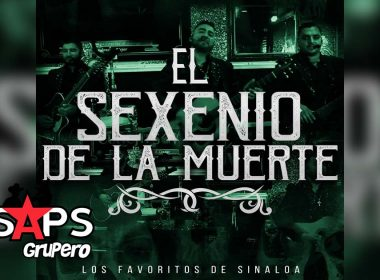 Letra El Sexenio De La Muerte - Los Favoritos De Sinaloa
