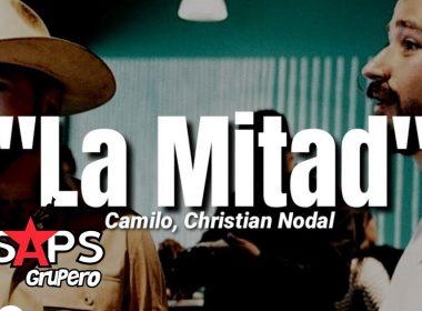 Letra La Mitad – Camilo ft Christian Nodal