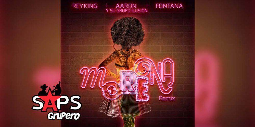 Letra Morena (Remix) - Rey King & Aarón y Su Grupo Ilusión & Fontana