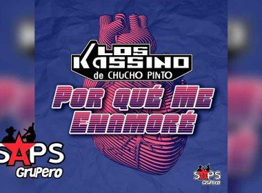 Por Qué Me Enamoré, Los Kassino de Chucho Pinto