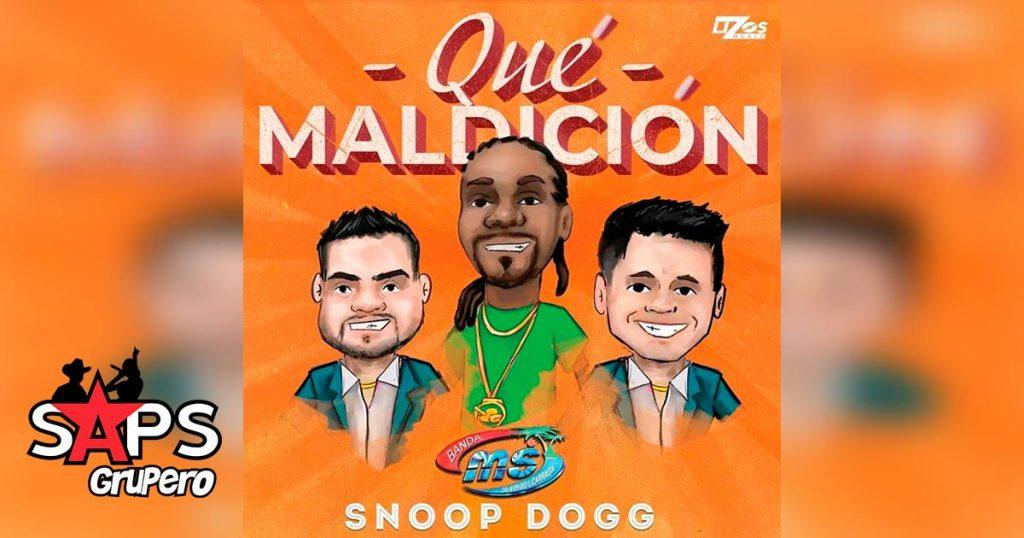 Que Maldición, Banda MS, Snoop Dogg