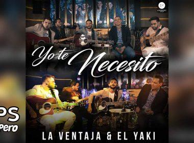 Yo Te Necesito, La Ventaja, Luis Alfonso Partida El Yaki