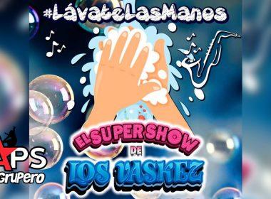 El Super Show De Los Vaskez - Lávate Las Manos