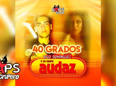 Rigo Domínguez y Su Grupo Audaz - 40 Grados