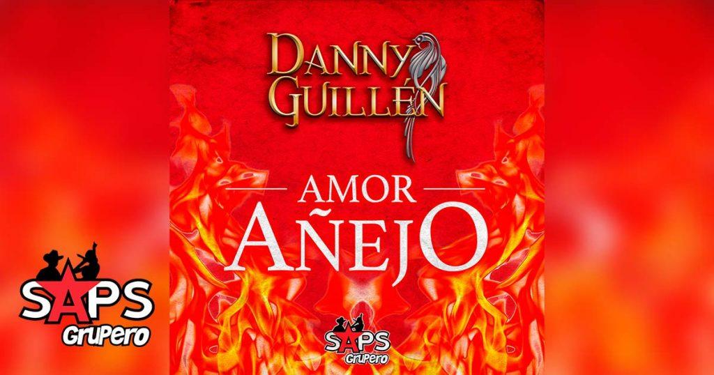 Amor Añejo, Danny Guillén