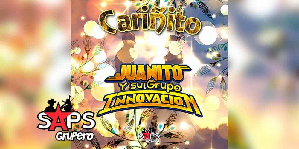 Letra Cariñito – Juanito Y Su Grupo Innovación