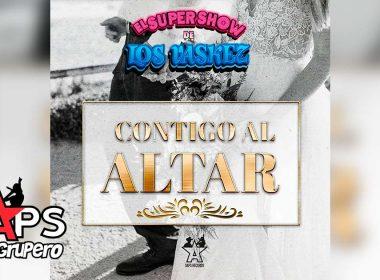 Letra Contigo Al Altar – El Súper Show de los Váskez