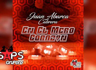 Letra En El Mero Corazón – Juan Abarca Cabrera