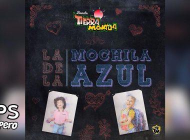 Letra La De La Mochila Azul, Banda Tierra Mojada