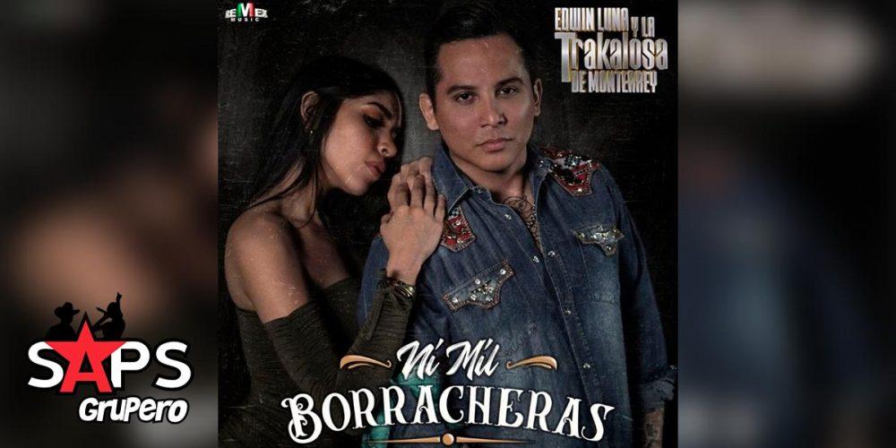 Letra Ni Mil Borracheras, Edwin Luna y la Trakalosa de Monterrey