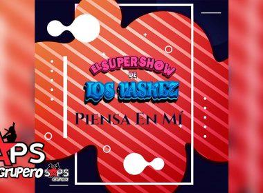 Letra Piensa En Mí – El Super Show de los Vaskez