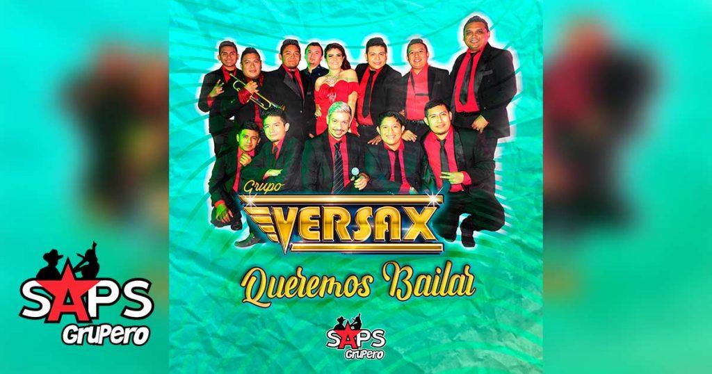 Letra Queremos Bailar, Grupo Versax