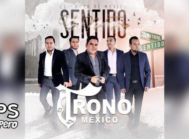 Letra Ya No Tiene Sentido, El Trono de México