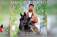 Manuel Romero, Me Muero