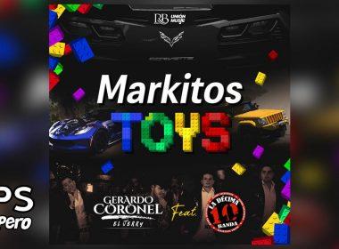 Markitos Toys, Gerardo Coronel, La Décima Banda