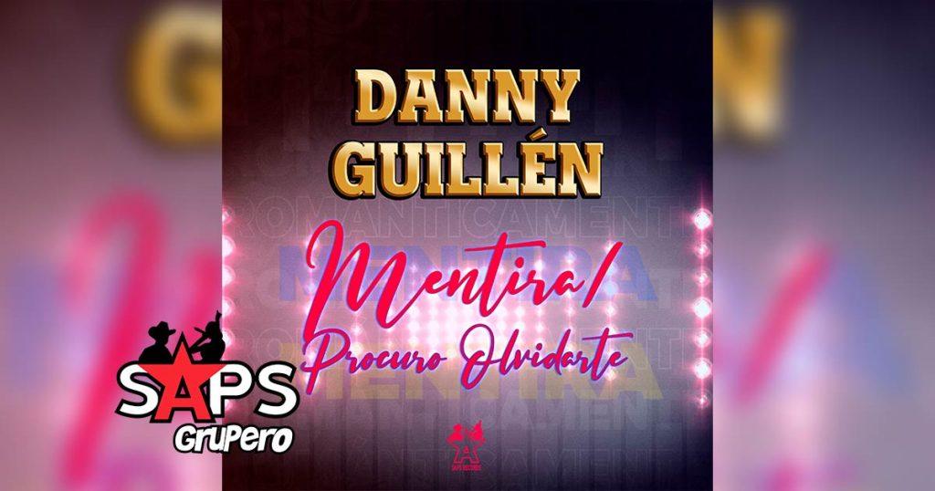 Letra Mentira / Procuro Olvidaste, Danny Guillén