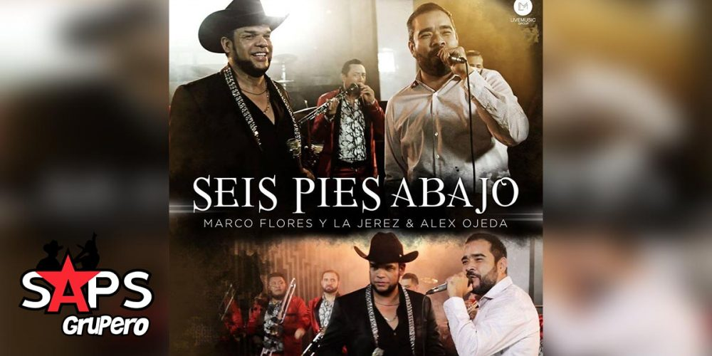Seis Pies Abajo, Marco Flores,. Alex Ojeda