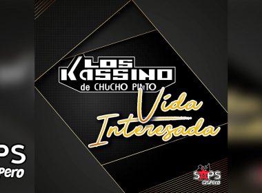 Vida Interesada, Los Kassino De Chucho Pinto