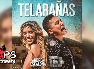 Andrea Escalona feat. Edwin Luna y La Trakalosa de Monterrey - Telarañas