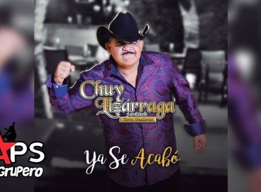 Chuy Lizárraga y Su Banda Tierra Sinaloense - Ya Se Acabó