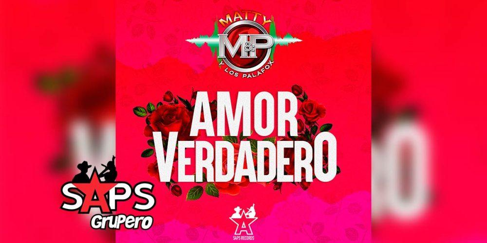 Letra Amor Verdadero, Matty y Los Palafox