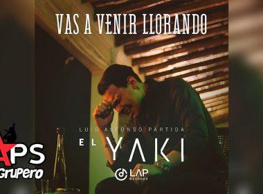 El Yaki - Vas A Venir Llorando