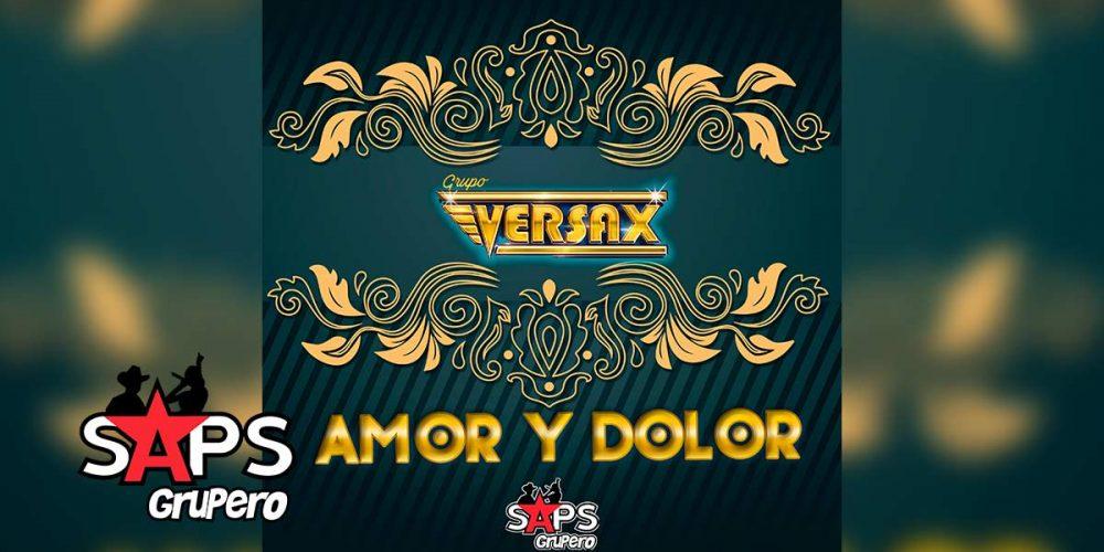 Letra Amor y Dolor - Grupo Versax