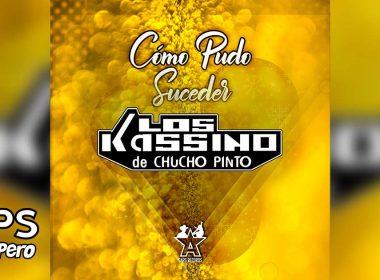 Letra Cómo Pudo Suceder – Los Kassino de Chucho Pinto