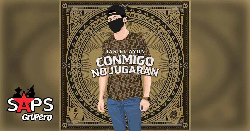 Letra Conmigo No Jugaran, Jasiel Ayon, T3r ELemento