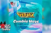 Letra Cumbia Weyé - Grupo Versax