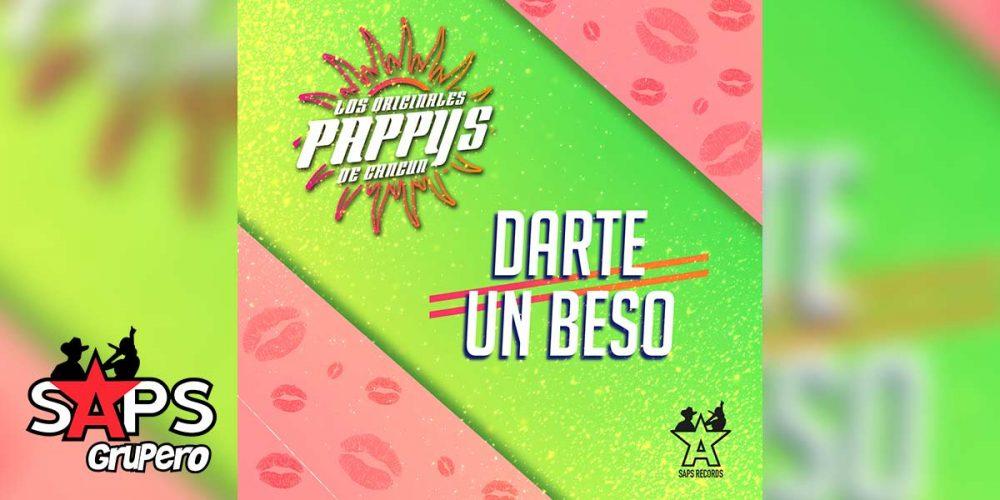 Letra Darte Un Beso – Los Originales Pappys de Cancún