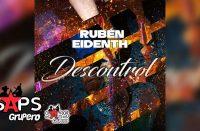 Letra Descontrol – Rubén Eidenth