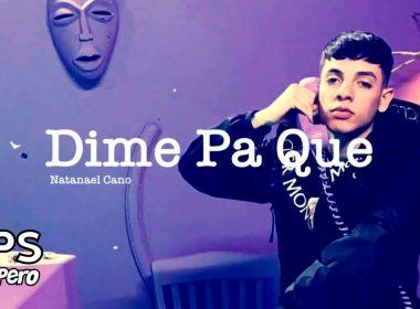 Letra Dime Pa' Que, Natanael Cano, Lil Tecca
