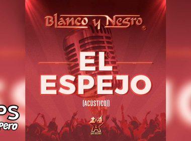 Letra El Espejo – Grupo Blanco y Negro (Acústico)