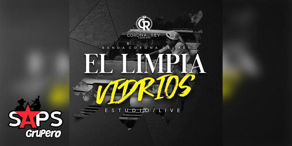 Letra El Limpia Vidrios, Banda Corona del Rey