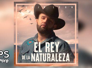 Letra El Rey De La Naturaleza, Carin León