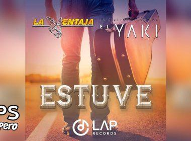 """Letra Estuve, Luis Alfonso Partida """"El Yaki"""", La Ventaja"""
