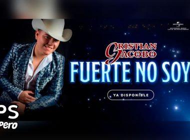 Letra Fuerte No Soy, Cristian Jacobo