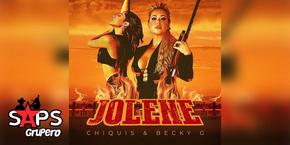Letra Jolene, Chiquis, Becky G
